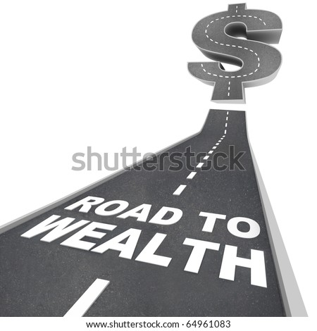 The words Road to Wealth in white letters on a street leading to a dollar sign - stock photo