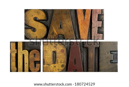 The words SAVE THE DATE written in vintage letterpress type - stock photo