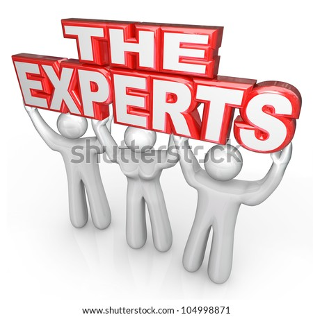 The words The Experts lifted by three people who are mentors, teachers, instructors, problem solvers, professionals or leaders who are skilled at fixing issues and solving your dilemma - stock photo
