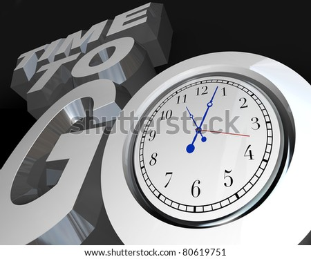 The words Time to Go with a clock in the letter O, representing an encouragement to begin or start a project, competition or event - stock photo