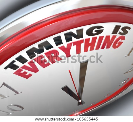 The words Timing is Everything on a clock to illustrate the importance of being on time, punctual and the speed of a fast response to take advantage of opportunity and claim success