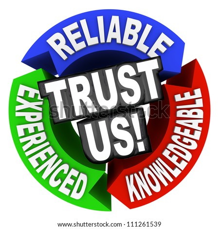 The words Trust Us surrounded by arrows in a cirle diagram pattern each with a word - reliable, experienced, knowledgeable - stock photo