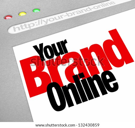The words Your Brand Online on a website screen to represent a company or business marketing its products or services on the Internet - stock photo