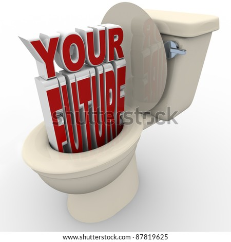 The words Your Future flushing down a toilet representing a future or career in danger or at risk of problems and in a downward spiral - stock photo