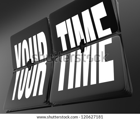 The words Your Time on a vintage retro clock with flipping tiles, symbolizing vacation, break time, or a moment for relaxation and recharging - stock photo