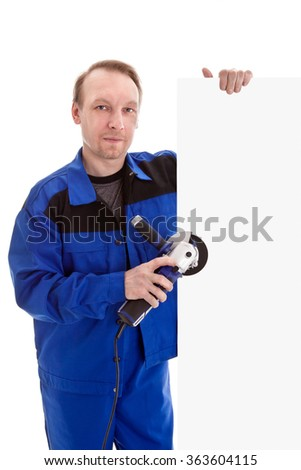 The worker in blue uniform with angle grinder in his hand holding blank sign billboard, isolated on white