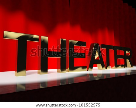 Theater Word On Stage Representing Broadway The West End Or Acting - stock photo