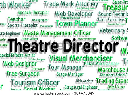 Theatre Director Representing Employee Directors And Controller