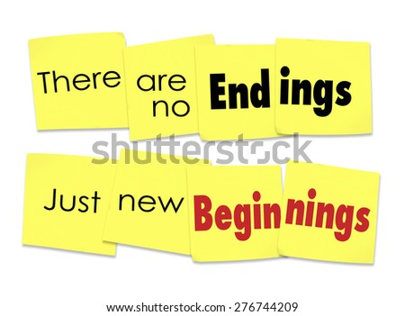 There are No Endings Just New Beginnings words on sticky notes for a motivational or inspirational saying or quote - stock photo