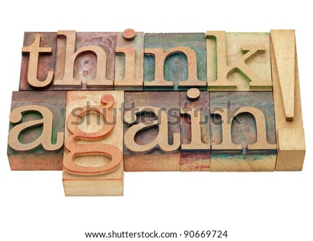think again exclamation - isolated text in vintage wood letterpress printing blocks