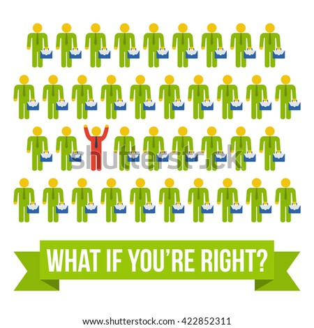 Think differently people concept. Red leader out of crowd green businessmen. illustration isolated on white background. Business, leadership out of box concept. What if you're right text.