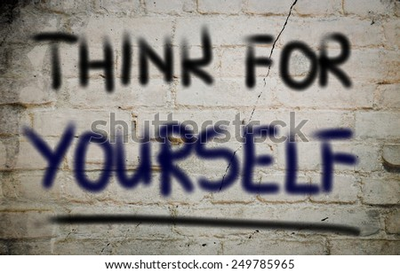 Think For Yourself Concept - stock photo