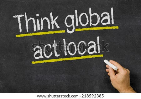 Think global - act local - stock photo