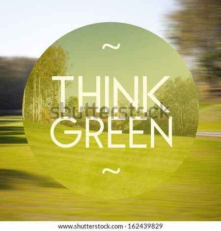 Think green poster, illustration of natural life - stock photo