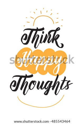 think happy thoughts typographic design words stock illustration