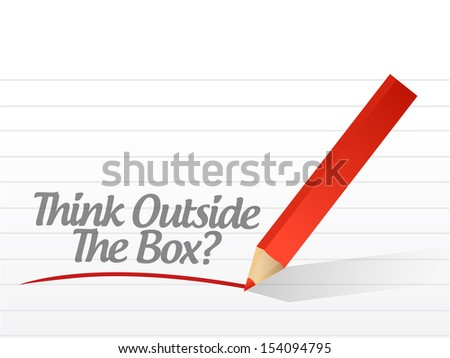 think outside the box written on a white paper. illustration design notepad paper