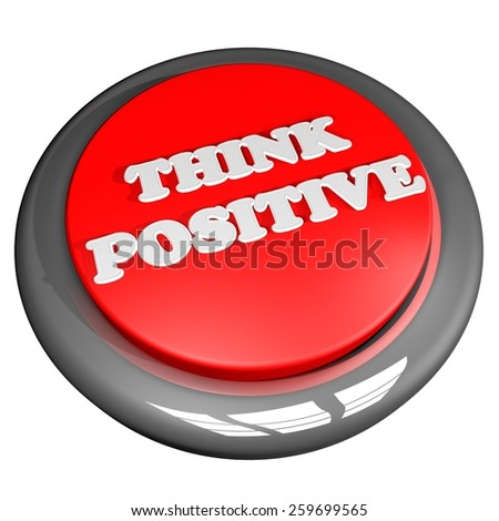 Think positive button, isolated over white, 3d render - stock photo