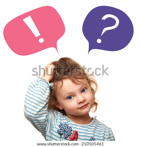 Thinking cute small kid girl with question and exclamation signs in bubbles isolated on white background