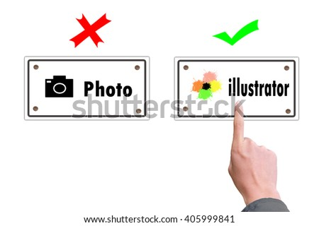 This image show a people choose illustrator sign - stock photo