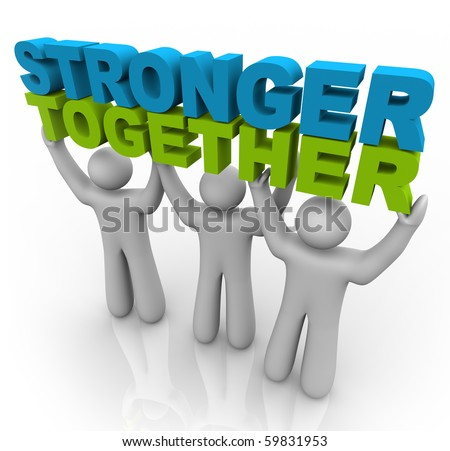 Three men join forces to lift the words Stronger Together - stock photo