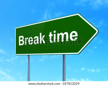 Time concept: Break Time on green road (highway) sign, clear blue sky background, 3d render