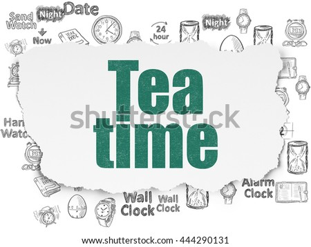 Time concept: Painted green text Tea Time on Torn Paper background with  Hand Drawing Time Icons - stock photo