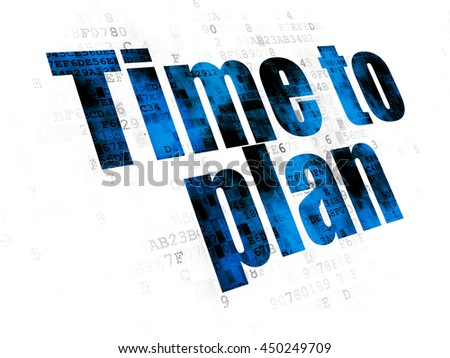 Time concept: Pixelated blue text Time to Plan on Digital background - stock photo