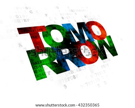 Time concept: Pixelated multicolor text Tomorrow on Digital background - stock photo