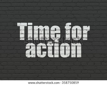 Time concept: Time for Action on wall background - stock photo