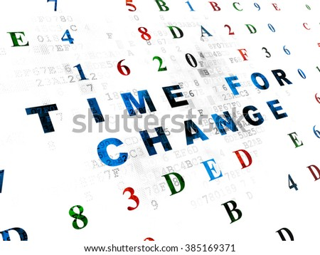 Time concept: Time for Change on Digital background - stock photo
