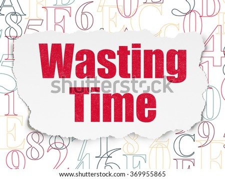 Time concept: Wasting Time on Torn Paper background - stock photo