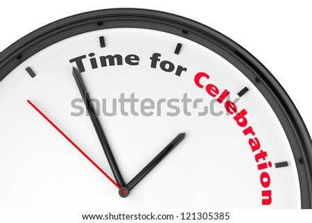 Time for Celebration concept. Modern clock with sign on a white background