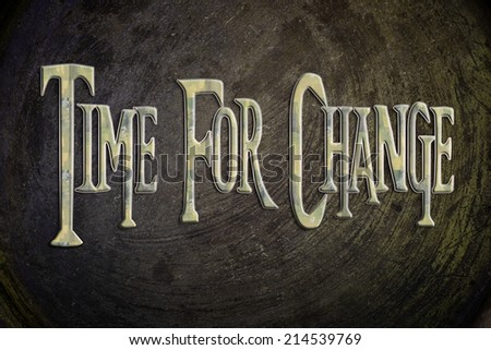 Time for Change concept text on background - stock photo