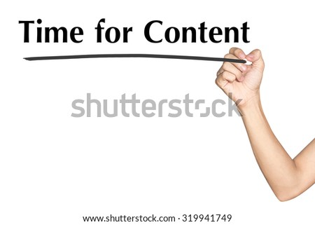 Time for Content Man hand writing virtual screen text on white background - stock photo