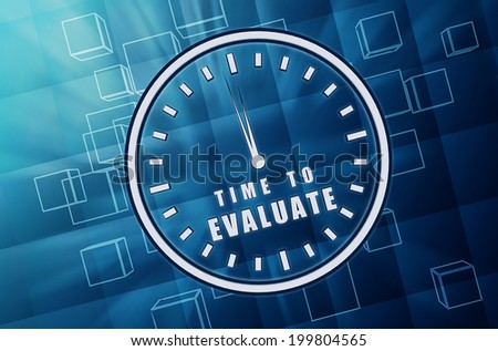 time for evaluate with clock symbol - text in 3d blue glass cubes with white letters and sign, business assessment and education concept - stock photo