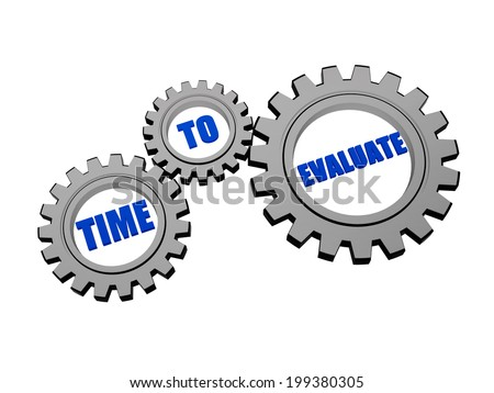 time for evaluate - words in 3d silver grey metal gear wheels, business assessment concept - stock photo