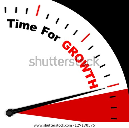 Time For Growth Message Represents Increasing Or Rising