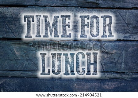 Time For Lunch Concept text on background - stock photo