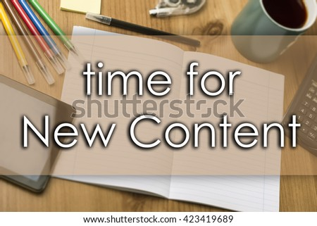 Time for New Content - business concept with text - horizontal image