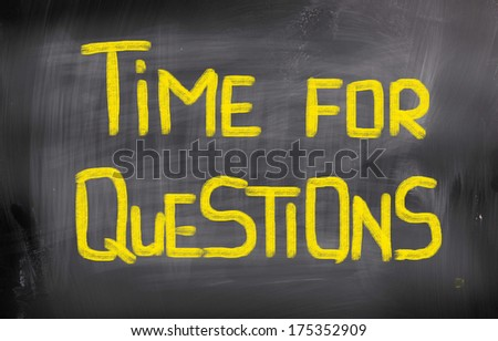 Time For Questions Concept - stock photo