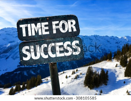 Time For Success sign with alps on background - stock photo