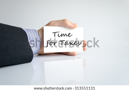 Time for taxes text concept isolated over white background - stock photo