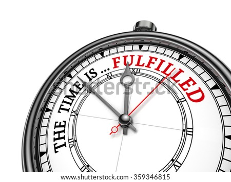 Time is fulfilled red message on concept clock, isolated on white background