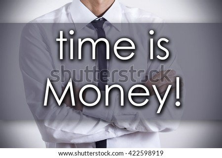 Time is money! - Closeup of a young businessman with text - business concept - horizontal image