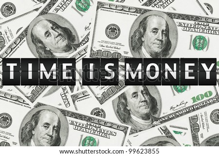 Time is money concept. Flipping Sign on a money background - stock photo