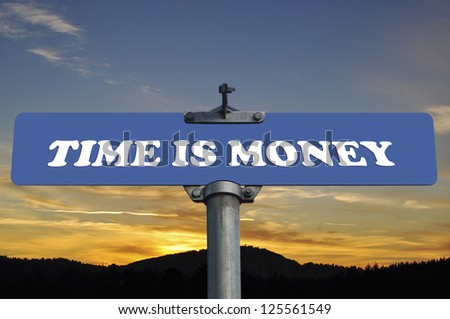 Time is money road sign - stock photo