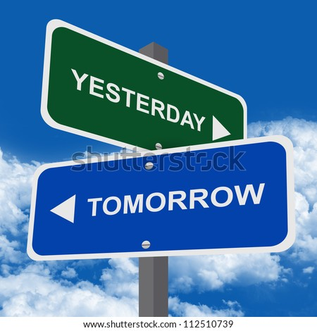 Time Management Concept Present By Street Sign Pointing to Tomorrow and Yesterday in Blue Sky Background - stock photo