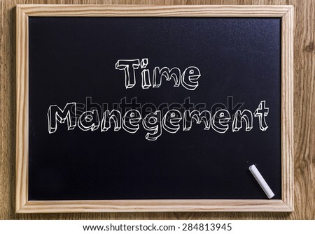 Time Management - New chalkboard with 3D outlined text - on wood