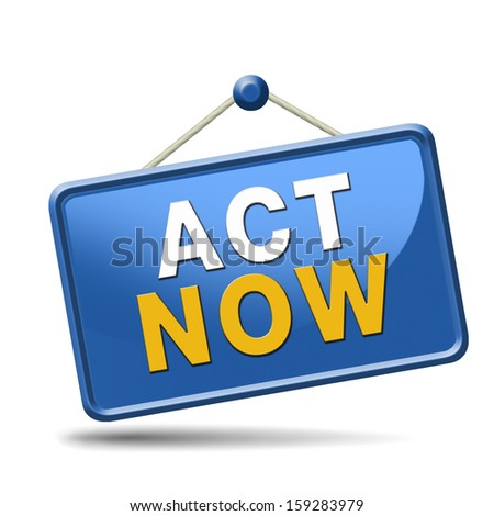 time to act and react. The time is now or never. Start the action. - stock photo