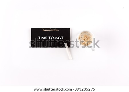 TIME TO ACT on blackboard - stock photo